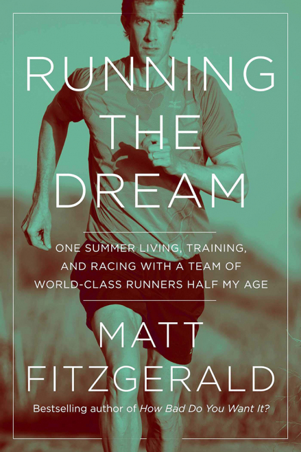 Matt Fitzgerald - Running The Dream