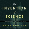 David Wootton - The Invention of Science