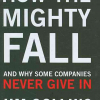 Jim Collins - How The Mighty Fall