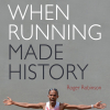 Roger Robinson - When Running Made History